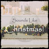 Sounds Like Christmas! by Various Artists
