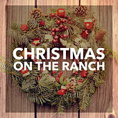 Christmas On The Ranch by Various Artists