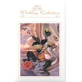The Wedding Collection: Celebration & Remembrance (The Gathering and The Ceremony) by Various Artists