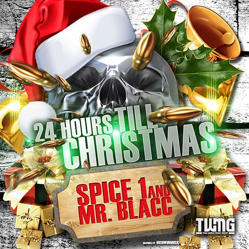 24 hours Till Christmas (feat. Mr. Blacc) - Single by Spice 1