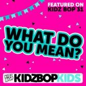 What Do You Mean? - Single von KIDZ BOP Kids