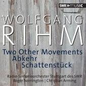 Rihm: 2 Other Movements, Abkehr & Schattenstück by Radio-Sinfonieorchester Stuttgart des SWR