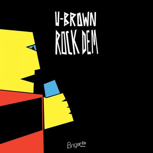 Rock Dem by U-Brown