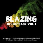 Blazing Rocksteady, Vol. 1 by Various Artists