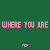Where You Are by Hillsong Young & Free