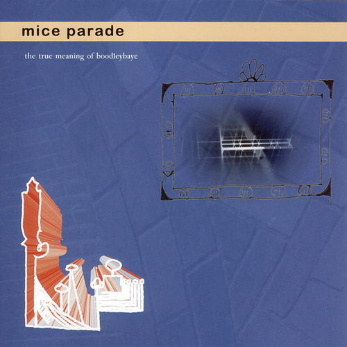 The True Meaning Of Boodleybaye by Mice Parade
