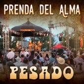 Prenda Del Alma by Pesado