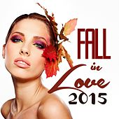 Fall in Love 2015 by Various Artists
