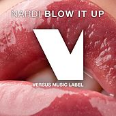 Blow It Up by Nardi