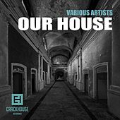 Our House - EP by Various Artists