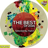 The Best Of 2015 Selected by Yamil - EP by Various Artists