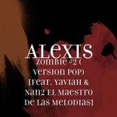 Zombie #2 (Version Pop) [feat. Yaviah & Nan2 El Maestro de las Melodias] by Alexis Y Fido