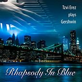 Tzvi Erez Plays Gershwin: Rhapsody in Blue by Tzvi Erez