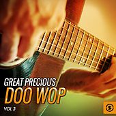 Great Precious Doo Wop, Vol. 3 by Various Artists