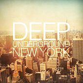 Deep Underground New York by Various Artists