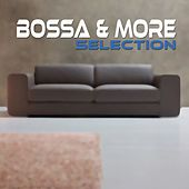 Bossa & More Selection by Various Artists