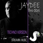 Five Days (Techno Version) by JayDee