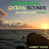 Jamaican Ocean Sounds by Ambient World