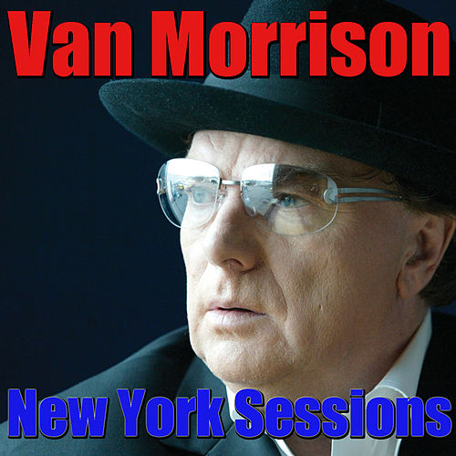 New York Sessions (Live) von Van Morrison
