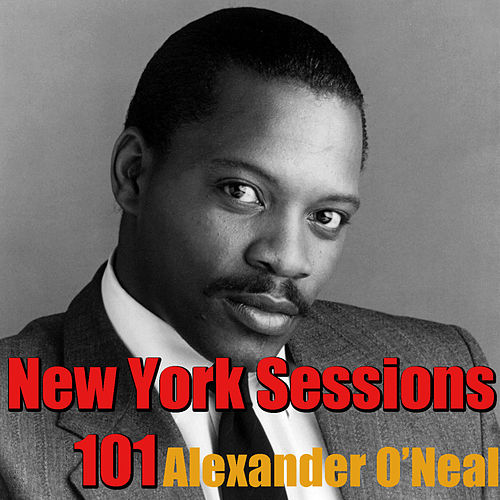 New York Sessions 101 by Alexander O'Neal