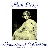 Remastered Collection (All Tracks Remastered 2015) by Ruth Etting