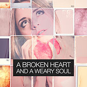 A Broken Heart and a Weary Soul by Various Artists