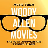 Music from Woody Allen Movies - The 80th Anniversary Tribute Album by Various Artists