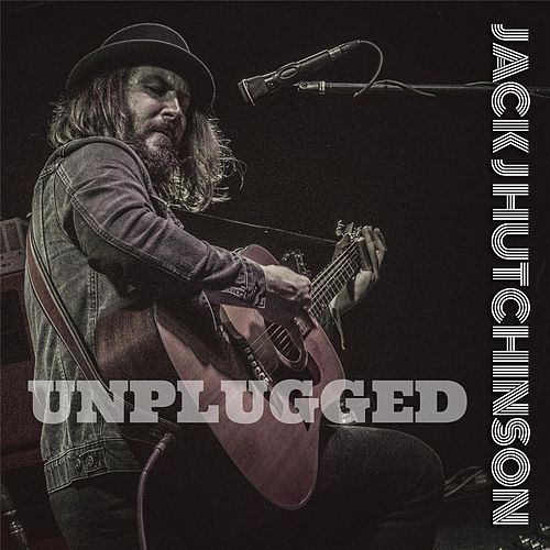 Unplugged by Jack J Hutchinson