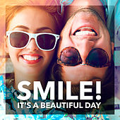 Smile! it's a Beautiful Day by Various Artists