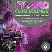 Grand Club Sounds - Finest Progressive & Electro Club Sounds, Vol. 9 by Various Artists