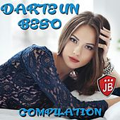 Darte un Beso Compilation by Various Artists