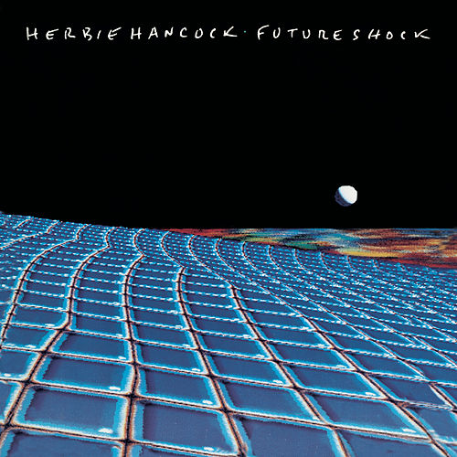 Future Shock by Herbie Hancock
