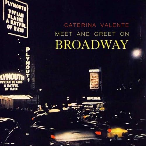 Meet And Greet On Broadway von Caterina Valente