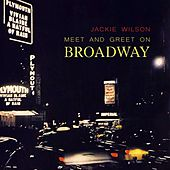 Meet And Greet On Broadway by Jackie Wilson