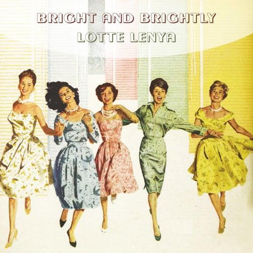 Bright And Brightly von Lotte Lenya