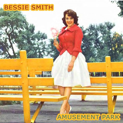 Amusement Park by Bessie Smith