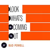 Look Whats Coming Out von Bud Powell