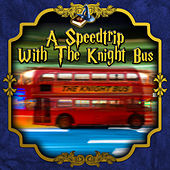 A Speedtrip with the Knight bus by Various Artists