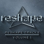 Reshape Tracks Vol 1 by Various Artists