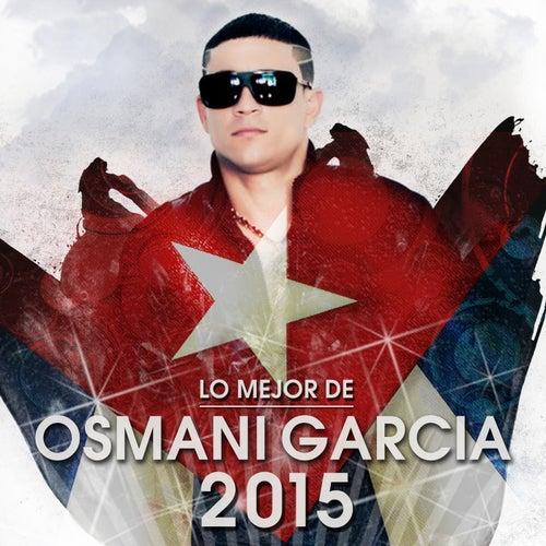 Lo Mejor de Osmani Garcia 2015 by Osmani Garcia