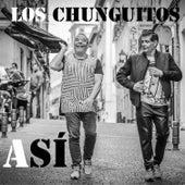 Así by Los Chunguitos