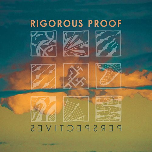 Perspectives by Rigorous Proof