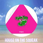 House On The Squeak - EP by Various Artists