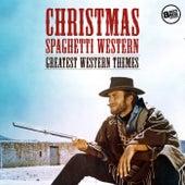 Christmas Spaghetti Western - Greatest Western Themes by Ennio Morricone