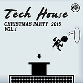 Tech House Christmas Party 2015 Vol. 1 by Various Artists