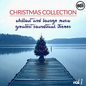 Christmas Collection : Chillout and Lounge Music - Greatest Soundtrack Themes Vol. 1 by Various Artists