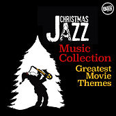 Christmas Jazz Music Collection - Greatest Movie Themes by Various Artists