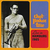 Live in Hamburg 1985 by Chet Baker