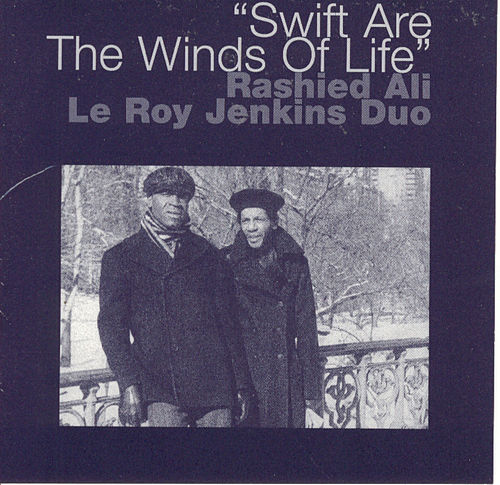 Swift Are The Winds Of Life by Rashied Ali/Leroy Jenkins Duo