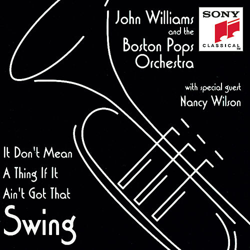It Don't Mean A Thing If It Ain't Got That Swing! by John Williams